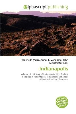 Indianapolis (Paperback): Frederic P. Miller, Agnes F. Vandome, John McBrewster