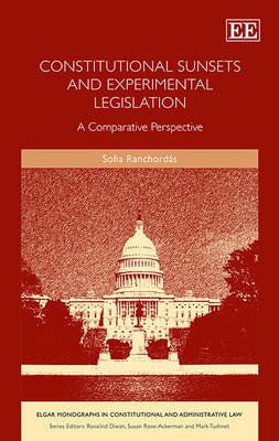 Constitutional Sunsets and Experimental Legislation - A Comparative Perspective (Hardcover): Sofia Ranchordas