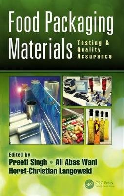 Food Packaging Materials - Testing & Quality Assurance (Hardcover): Preeti Singh, Ali Abas Wani, Horst-Christian Langowski
