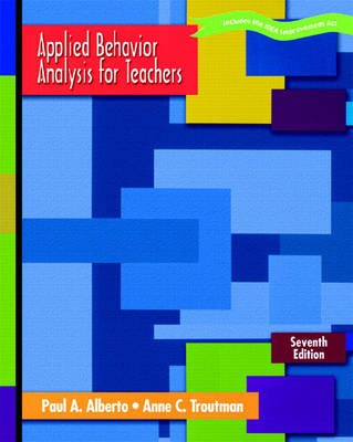 Applied Behavior Analysis for Teachers (Paperback, 7th Revised edition): Ann C. Troutman, Paul A. Alberto