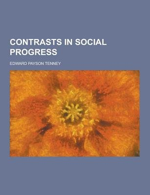 Contrasts in Social Progress (Paperback): Edward Payson Tenney