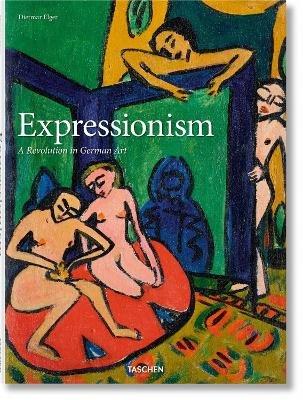 Expressionism (Hardcover): Dietmar Elger