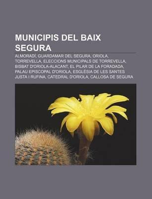 Municipis del Baix Segura - Almoradi, Guardamar del Segura, Oriola, Torrevella, Eleccions Municipals de Torrevella, Bisbat...