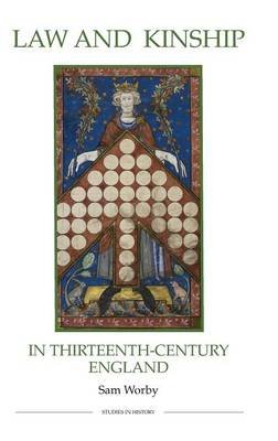 Law and Kinship in Thirteenth-Century England (Hardcover): Sam Worby