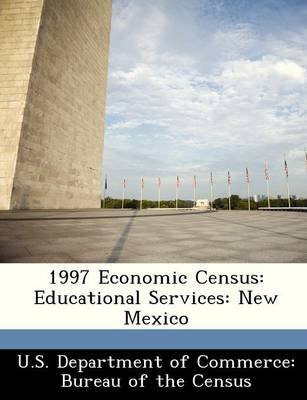 1997 Economic Census - Educational Services: New Mexico (Paperback):
