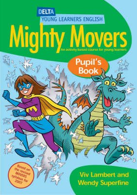 DYL English: Mighty Movers Pupil Book - An Activity-Based Course for Young Learners (Paperback): Viv Lambert, Wendy Superfine