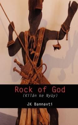 Rock of God (Paperback): J K Bannavti