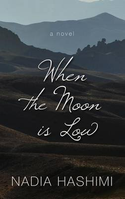 When the Moon Is Low (Large print, Hardcover, Large type / large print edition): Nadia Hashimi