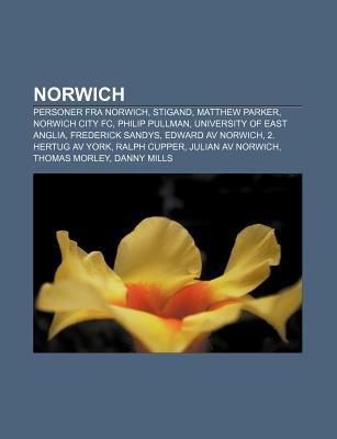 Norwich - Personer Fra Norwich, Stigand, Matthew Parker, Norwich City FC, Philip Pullman, University of East Anglia, Frederick...