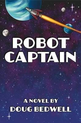 Robot Captain (Electronic book text): Doug Bedwell