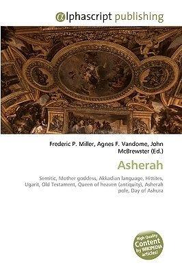 Asherah (Paperback): Frederic P. Miller, Agnes F. Vandome, John McBrewster