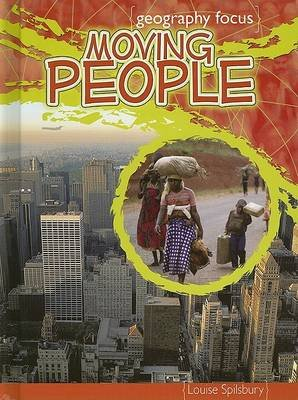 Moving People - Migration and Settlement (Hardcover, Library binding): Louise Spilsbury