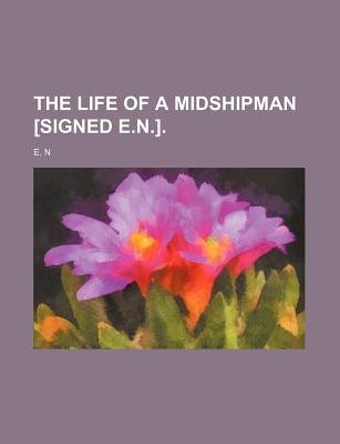 The Life of a Midshipman [Signed E.N.]. (Paperback): En