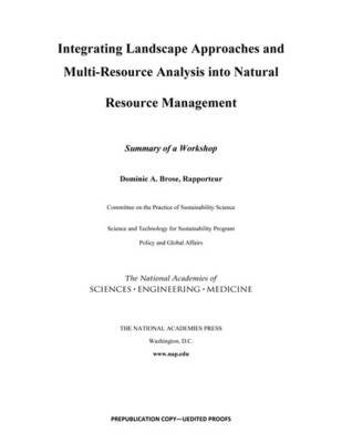 Integrating Landscape Approaches and Multi-Resource Analysis into Natural Resource Management: - Summary of a Workshop...