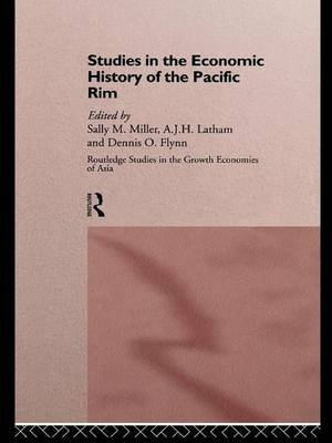 Studies in the Economic History of the Pacific Rim (Paperback): Dennis O. Flynn, A.J.H. Latham