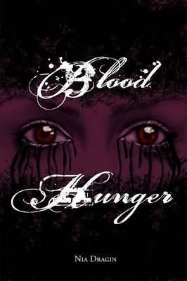 Blood Hunger (Eclipsing Trilogy, #1) (Paperback): Nia Dragin