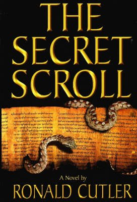 Secret Scroll - A Novel (Hardcover): Ronald Cutler