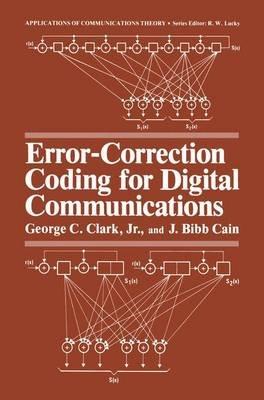 Error-Correction Coding for Digital Communications (Hardcover, 1981 ed.): George C. Clark, J. Bibb Cain