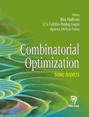 Combinatorial Optimization - Some Aspects (Hardcover): Rita Malhotra, C. S. Lalitha, Pankaj Gupta, Aparna Mehra