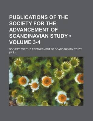 Scandinavian Studies and Notes Volume 3-4 (Paperback): Society For the Advancement of Study