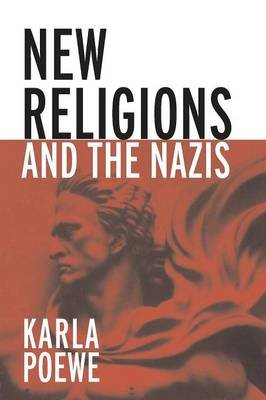 New Religions and the Nazis (Paperback, New Ed): Karla Poewe