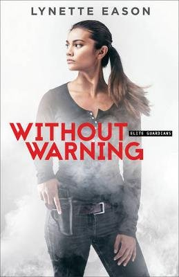 Without Warning (Paperback): Lynette Eason
