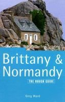 Brittany and Normandy - The Rough Guide (Paperback, 6Rev ed): Greg Ward