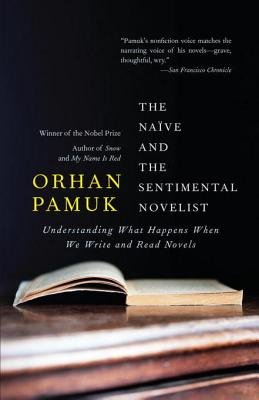 The Naive and the Sentimental Novelist (Electronic book text): Orhan Pamuk