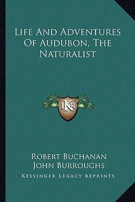 Life and Adventures of Audubon, the Naturalist (Paperback): Robert Buchanan