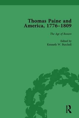 Thomas Paine and America, 1776-1809 Vol 5 (Hardcover): Kenneth W. Burchell
