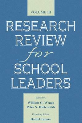 Research Review for School Leaders, Volume III - Volume III (Paperback): William G. Wraga, Peter S. Hlebowitsh, Founding Editor...