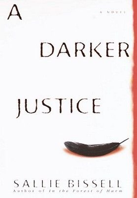 A Darker Justice (Electronic book text): Sallie Bissell