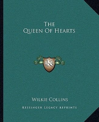 The Queen of Hearts (Paperback): Wilkie Collins