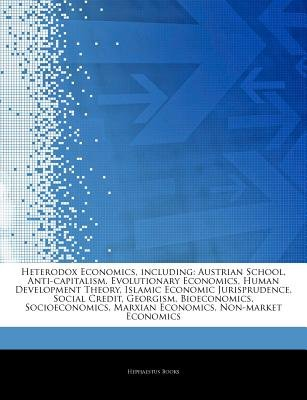Articles on Heterodox Economics, Including - Austrian School, Anti-Capitalism, Evolutionary Economics, Human Development...