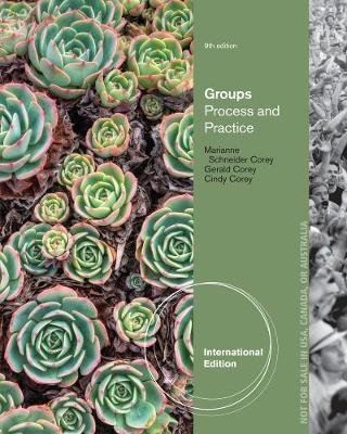 Groups - Process and Practice, International Edition (Paperback, 9th edition): Cindy Corey, Gerald Corey