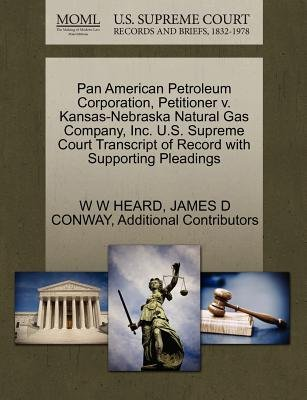 Pan American Petroleum Corporation, Petitioner V. Kansas-Nebraska Natural Gas Company, Inc. U.S. Supreme Court Transcript of...