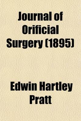 Journal of Orificial Surgery (Volume 3) (Paperback): Edwin Hartley Pratt