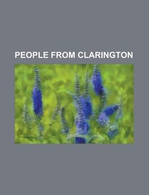 People from Clarington - Albert Ross Tilley, Alexander Dew Chaplin, Alfred Shrubb, Andy Boychuk, Anne Ottenbrite, Bill Swan,...