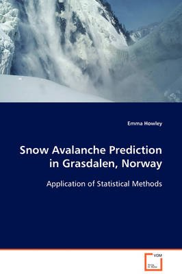 Snow Avalanche Prediction in Grasdalen, Norway (Paperback): Emma Howley