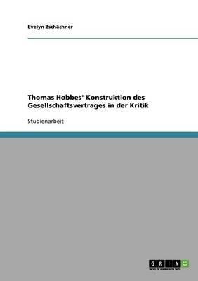 Thomas Hobbes' Konstruktion Des Gesellschaftsvertrages in Der Kritik (German, Paperback): Evelyn Zschachner, Evelyn Zsch...