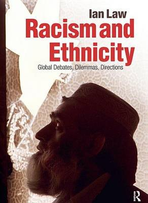 Racism and Ethnicity - Global Debates, Dilemmas, Directions (Electronic book text): Ian Law