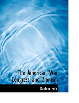 The American War Congress and Zionism (Hardcover): Reuben Fink