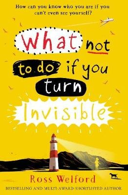 What Not to Do If You Turn Invisible (Paperback): Ross Welford