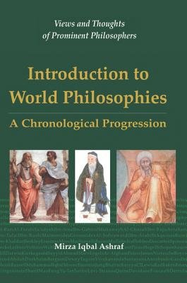 Introduction to World Philosophies (Electronic book text): Mirza Iqbal Ashraf