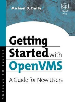 Getting Started with OpenVMS - A Guide for New Users (Electronic book text): Michael D Duffy