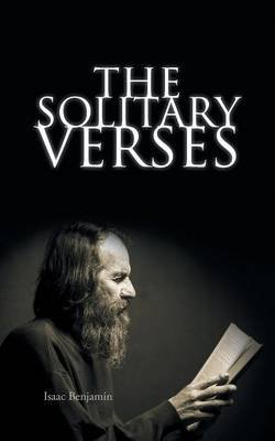 The Solitary Verses (Paperback): Isaac Benjamin