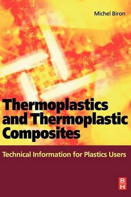 Thermoplastics and Thermoplastic Composites (Electronic book text): Michel Biron