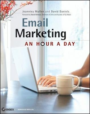 Email Marketing - An Hour a Day (Electronic book text, 1st edition): Jeanniey Mullen, David Daniels