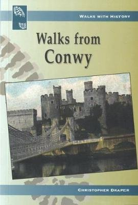 Walks from Conwy (Paperback): Christopher Draper