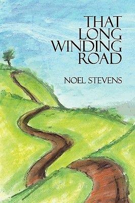That Long Winding Road (Paperback): Noel Stevens